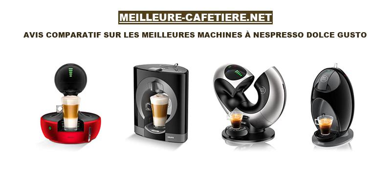 meilleure machine dolce gusto