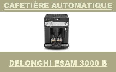 machine DeLonghi ESAM 3000 B Cafetière Automatique
